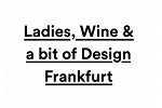 Ladies Wine Design Frankfurt